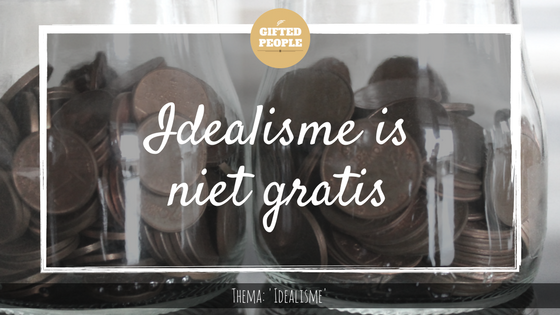Idealisme is niet gratis