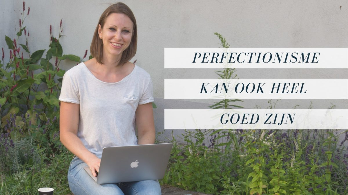 "Wanneer is een perfectionist de ""(wo)man"" for the job?"